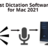 Best Dictation Software for Mac 2021